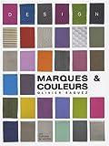 echange, troc Olivier Saguez, Valérie Jelger - Marques et couleurs : Vous avez dit Design ?