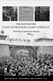 The Mauthausen Concentration Camp Complex (World War II and Postwar Records)