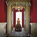 Victoria: A Novel | Daisy Goodwin