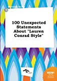 100 Unexpected Statements about Lauren Conrad Style