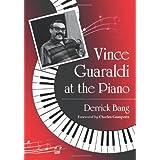 Vince Guaraldi at the Piano ~ Derrick Bang