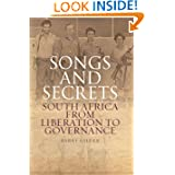 Songs and Secrets: South Africa from Liberation to Governance