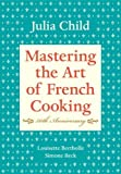 Image of Mastering the Art of French Cooking, 50th Anniversary Edition by Julia Child, Louisette Bertholle, Simone Beck (40th (fortieth) Anniversary Edition) [Hardcover(2001)]