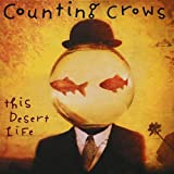This Desert Lifeby Counting Crows