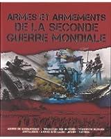 Armes et armements de la Seconde Guerre mondiale : Armes de l'infanterie, véhicules non blindés, véhicules blindés, artillerie, armes spéciales, avions, navires
