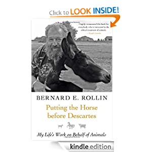 Putting the Horse before Descartes My Lifes Work on Behalf of Animals - Bernard Rollin