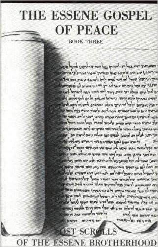 Essene Gospel of Peace, Book 3: Lost Scrolls of the Essene Brotherhood