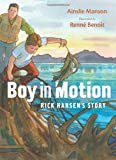 img - for Boy in Motion: Rick Hansen's Story book / textbook / text book