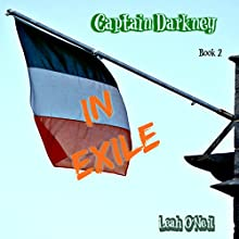 Captain Darkney in Exile: The Adventures of Captain Darkney, Book 2 Audiobook by Leah O'Neil Narrated by Jay Markwart