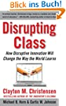 Disrupting Class : How Disruptive Inn...