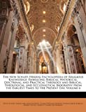 The New Schaff-Herzog Encyclopedia of Religious Knowledge: Embracing Biblical, Historical, Doctrinal, and Practical Theology and Biblical, ... Earliest Times to the Present Day, Volume 6
