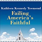 Failing America's Faithful | Kathleen Kennedy Townsend