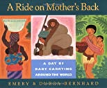 A Ride on Mother's Back: A Day of Baby Carrying around the World