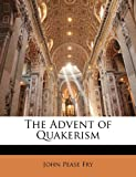 img - for The Advent of Quakerism book / textbook / text book
