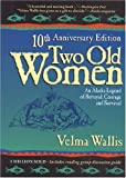 Two Old Women: An Alaska Legend of Betrayal, Courage, and Survival - 20th Anniversary Edition