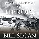 Brotherhood of Heroes: The Marines at Peleliu, 1944 (       UNABRIDGED) by Bill Sloan Narrated by Patrick Lawlor