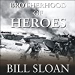 Brotherhood of Heroes: The Marines at Peleliu, 1944 | Bill Sloan