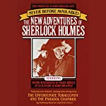 The Unfortunate Tobacconist and The Paradol Chamber: The New Adventures of Sherlock Holmes, Episode #1 | Anthony Boucher,Denis Green