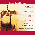 Trail of the Red Butterfly | Karl Schlesier