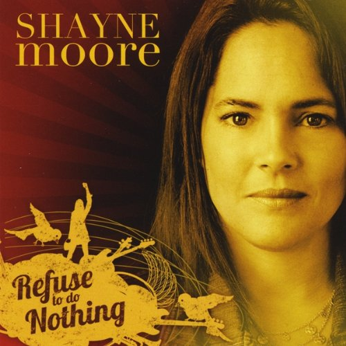Original album cover of Refuse to Do Nothing by Shayne Moore