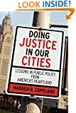 Doing Justice in Our Cities: Lessons in Public Policy from America's Heartland