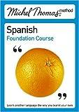 Michel Thomas Foundation Course: Spanish (Michel Thomas Series)