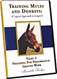 Training Mules and Donkeys: A Logical Approach to Longears DVD #2-Preparing for Performance: Ground Work
