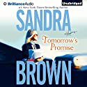 Tomorrow's Promise (       UNABRIDGED) by Sandra Brown Narrated by Renee Raudman