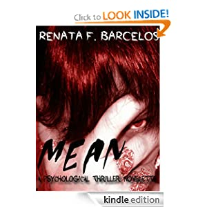 Free Kindle Book: MEAN: A psychological thriller novelette, by Renata F. Barcelos. Publication Date: June 20, 2012