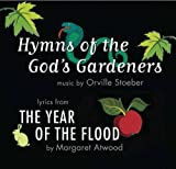 Margaret Atwood Hymns of the God's Gardeners: Lyrics from the Year of the Flood