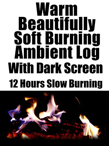 Warm beautifully soft burning ambient log with dark screen