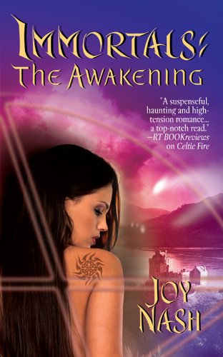 Immortals: The Awakening by Joy Nash