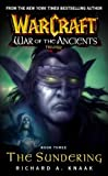 Warcraft: War of the Ancients #3: The Sundering (Bk. 3) (0743471210) by Knaak, Richard A.