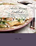 Aeri's Korean Cookbook 1: 100 Authentic Korean Recipes from the Popular Aeri's Kitchen Website and Youtube Channel.