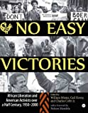 img - for No Easy Victories: African Liberation and American Activists over a Half-Century, 1950-2000 book / textbook / text book