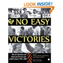 No Easy Victories: African Liberation and American Activists over a Half-Century, 1950-2000