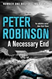 A Necessary End (The Inspector Banks Series) Peter Robinson