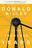 A Million Miles in a Thousand Years: How I Learned to Live a Better Story (1400202981) by Miller, Donald