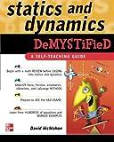 Statics and Dynamics Demystified