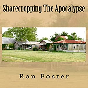Sharecropping the Apocalypse: A Prepper Is Cast Adrift Audiobook