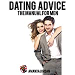 Dating Advice: The Manual for Men | Amanda Jordan