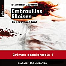 Embrouilles lilloises   Livre audio Auteur(s) : Blandine Lejeune Narrateur(s) : Marina Graf