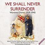 We Shall Never Surrender | Penelope Middelboe,Donald Fry,Christopher Grace