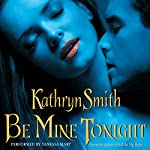 Be Mine Tonight (The Brotherhood of Blood, Book 1) | Kathryn Smith