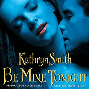 Be Mine Tonight (The Brotherhood of Blood, Book 1) | [Kathryn Smith]