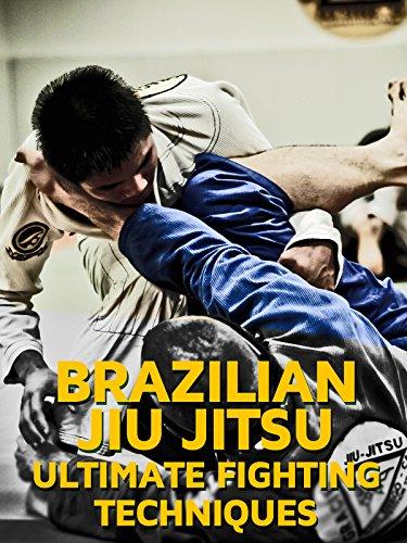 Brazilian Jiu Jitsu Ultimate Fighting Techniques