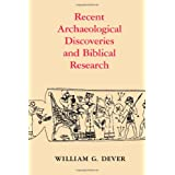 Recent Archaeological Discoveries and Biblical Research (Samuel and Althea Stroum Lectures in Jewish Studies) ~ William G. Dever