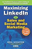 Maximizing LinkedIn for Sales and Social Media Marketing: An Unofficial, Practical Guide to Selling & Developing B2B Business on LinkedIn