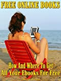 Free Online Books: How and where to get all your ebooks for free