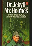 Dr. Jekyll and Mr. Holmes (0140056653) by Watson, John H.